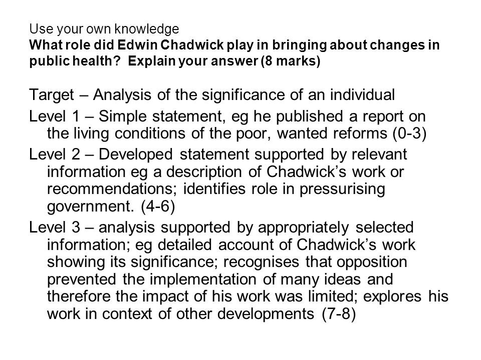 Use your own knowledge What role did Edwin Chadwick play in bringing about changes in public health.