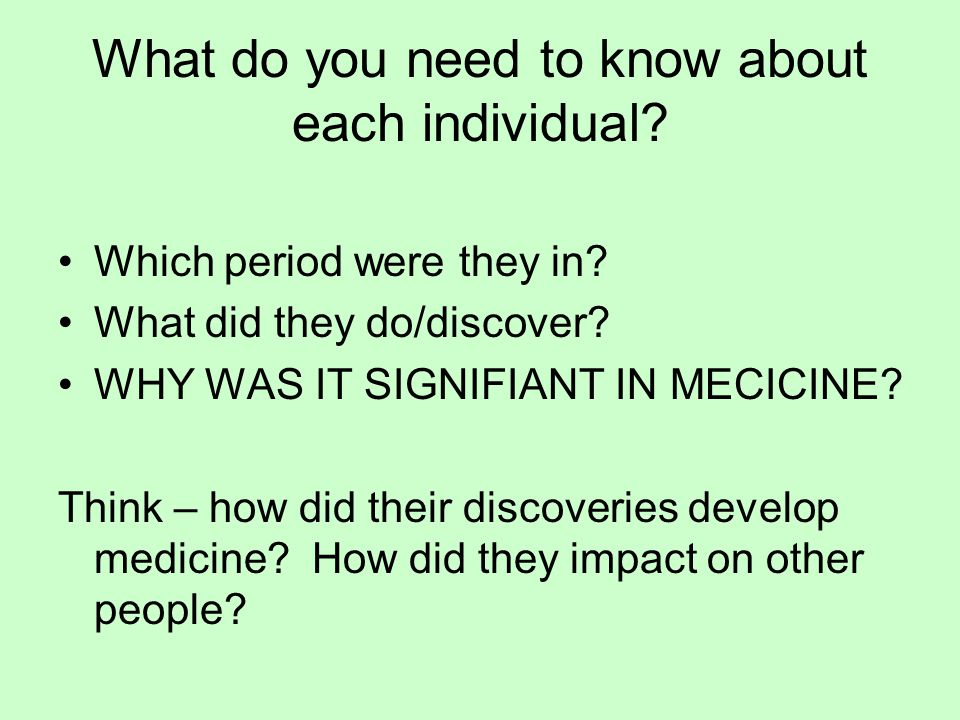 What do you need to know about each individual. Which period were they in.