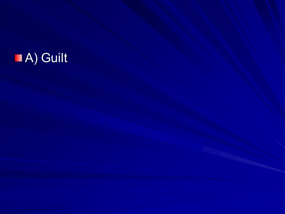A) Guilt