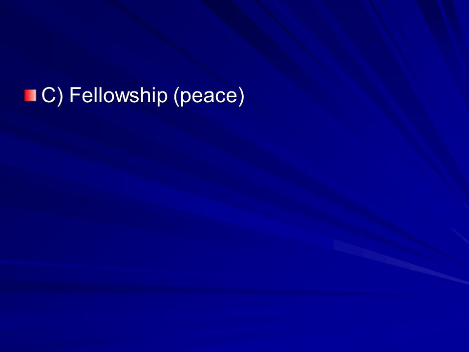 C) Fellowship (peace)