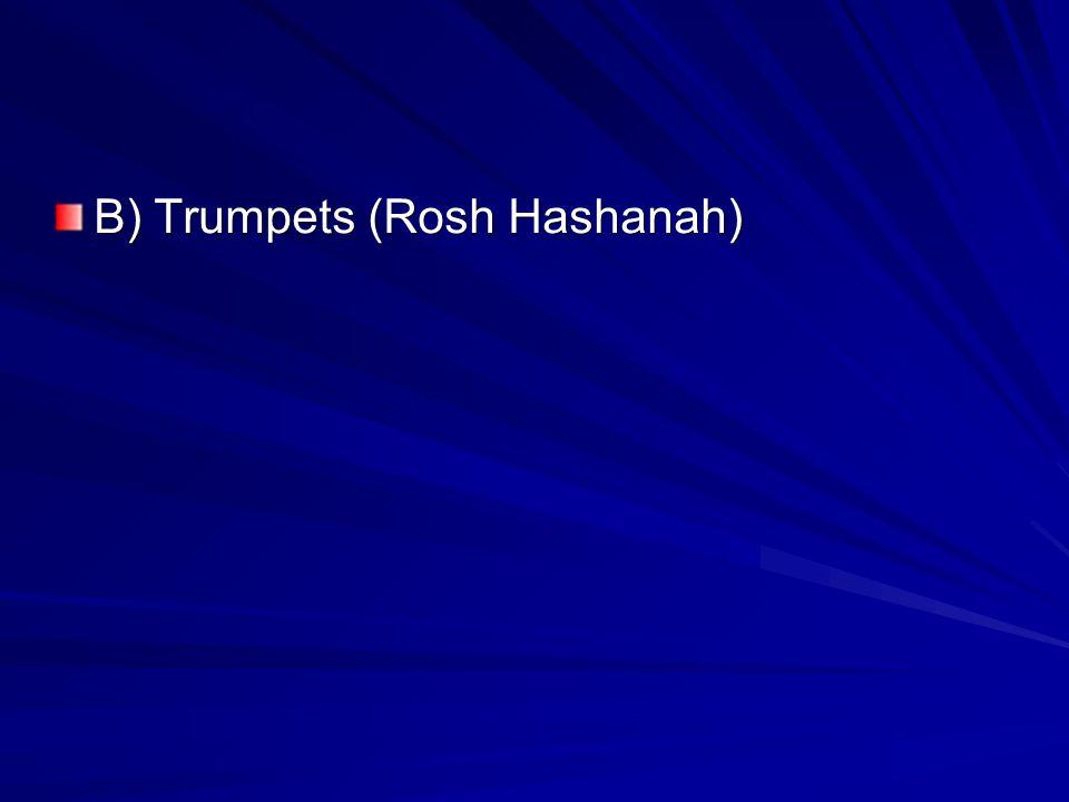B) Trumpets (Rosh Hashanah)