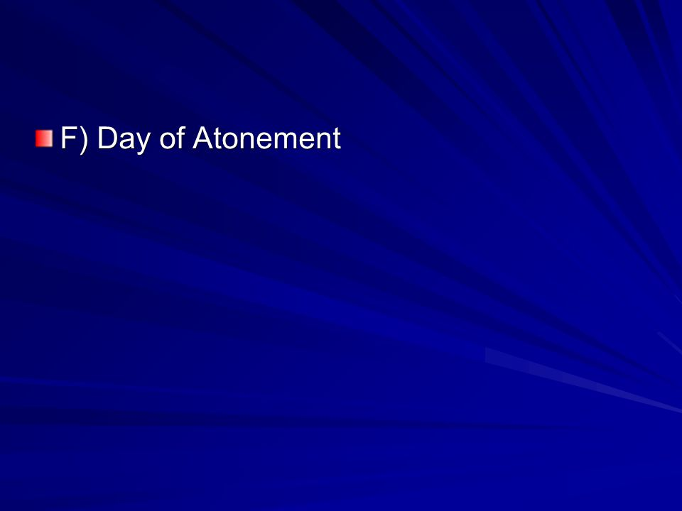 F) Day of Atonement
