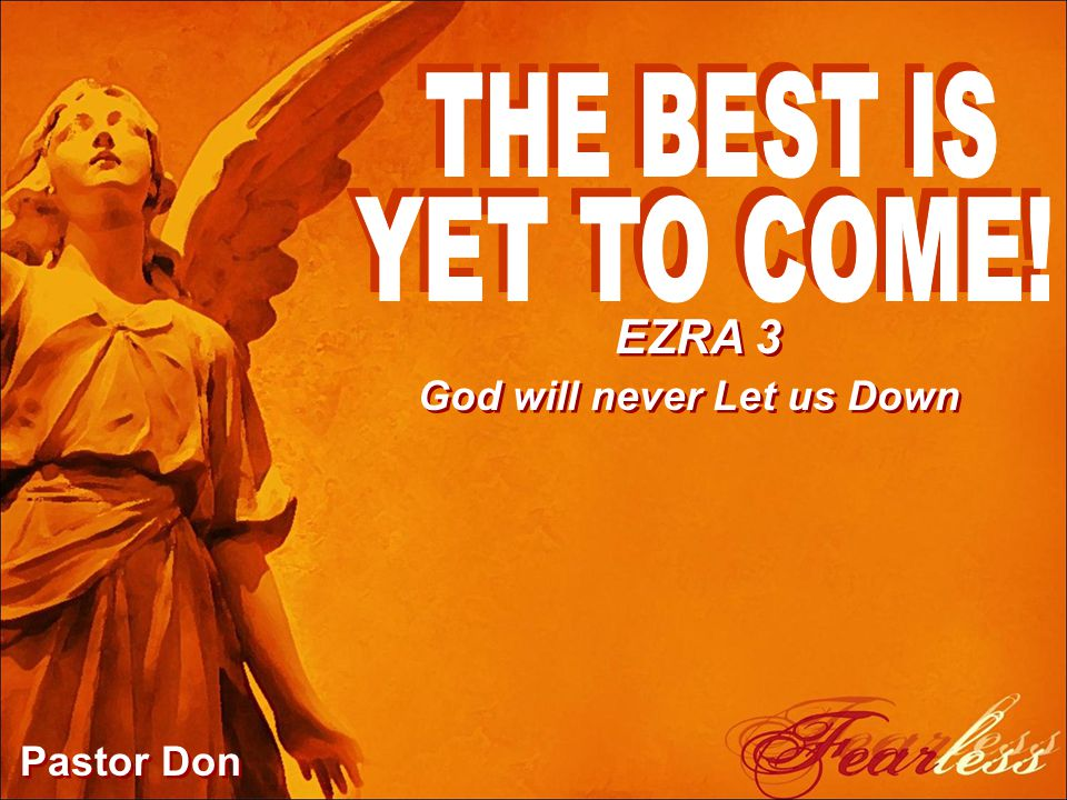 EZRA 3 God will never Let us Down Pastor Don