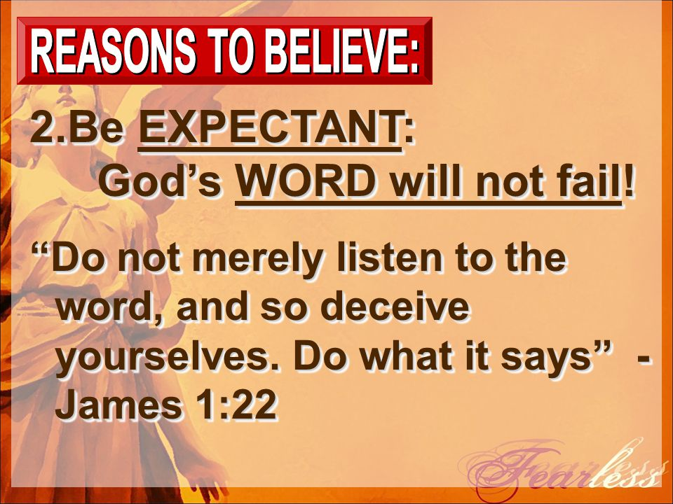 2.Be EXPECTANT: God's WORD will not fail.