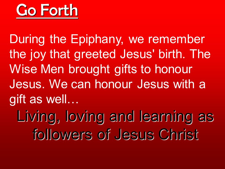 During the Epiphany, we remember the joy that greeted Jesus birth.