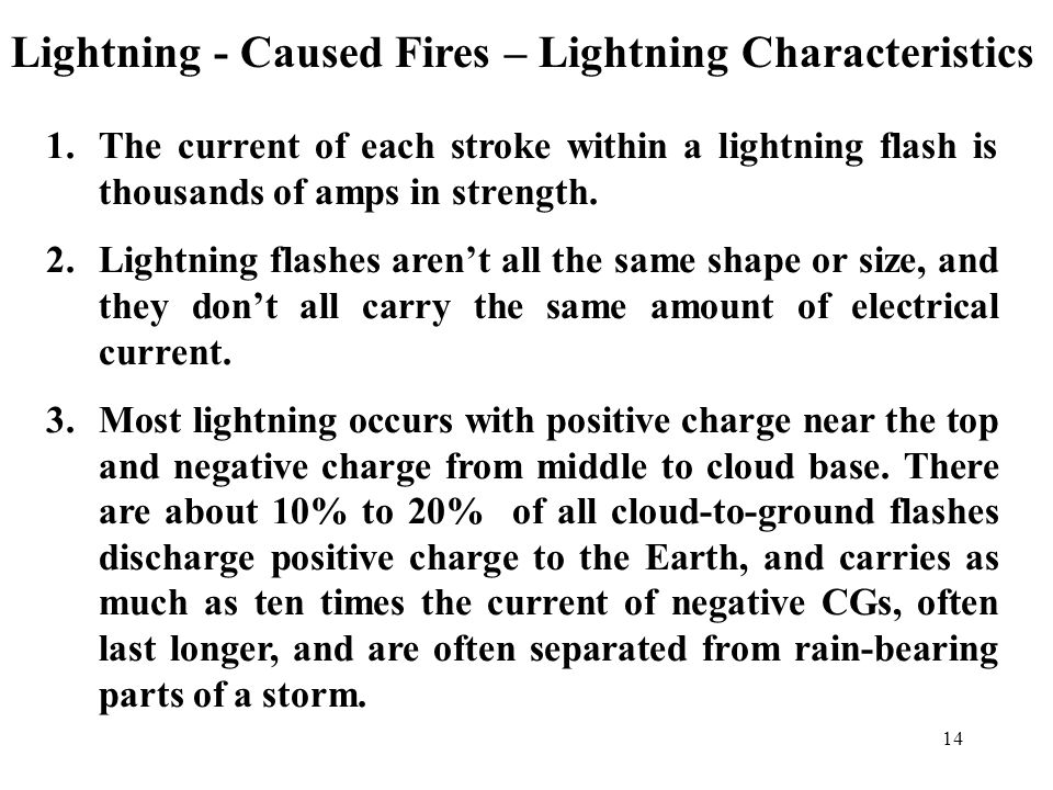 13 Lightning - Caused Fires – Lightning Lightning is a release of charge buildup that occurs within a cloud.