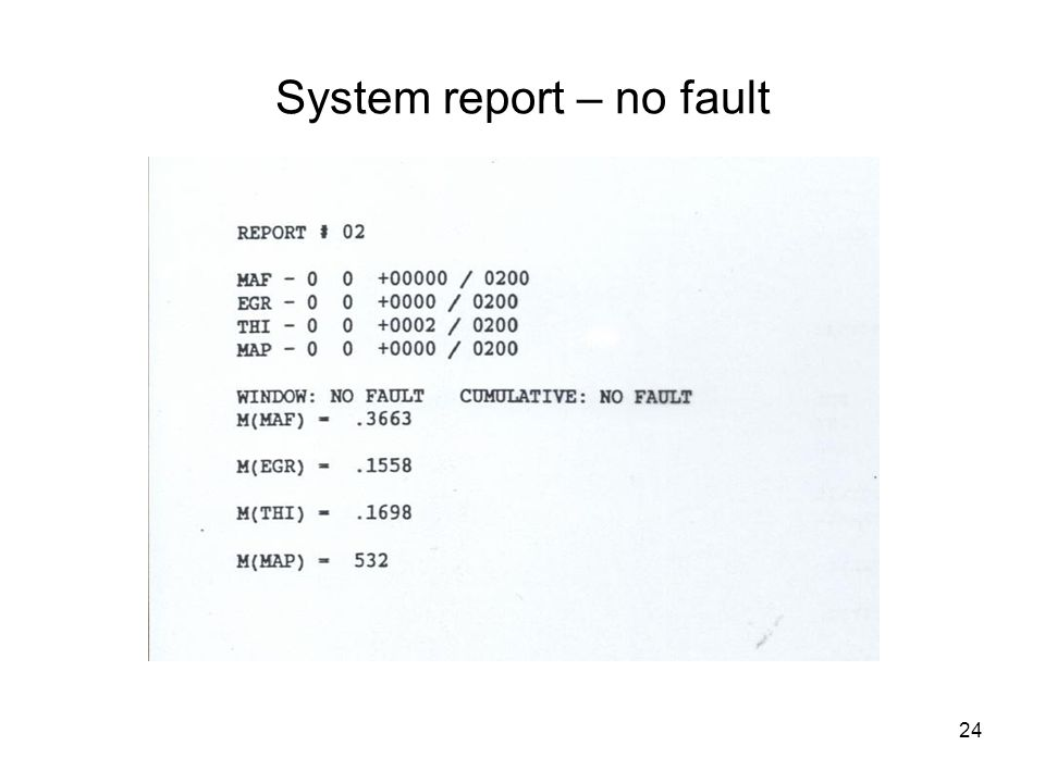 24 System report – no fault