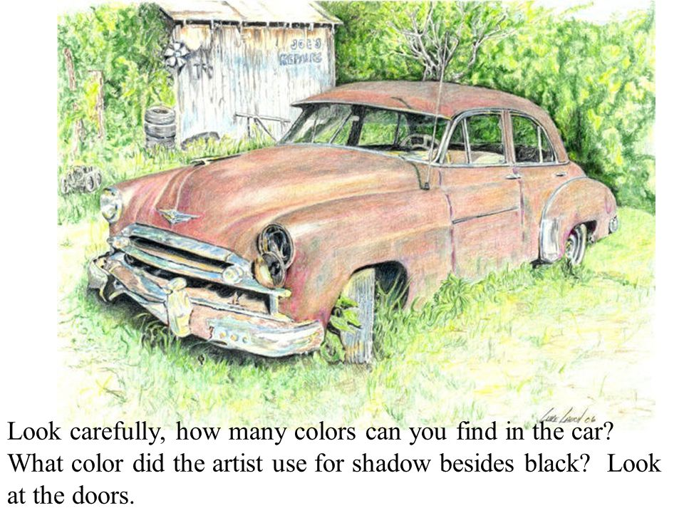 Look carefully, how many colors can you find in the car? What color did the artist use for shadow besides black? Look at the doors.