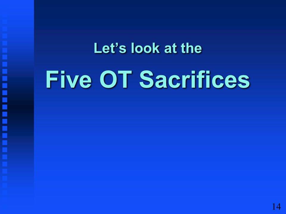 14 Let's look at the Five OT Sacrifices