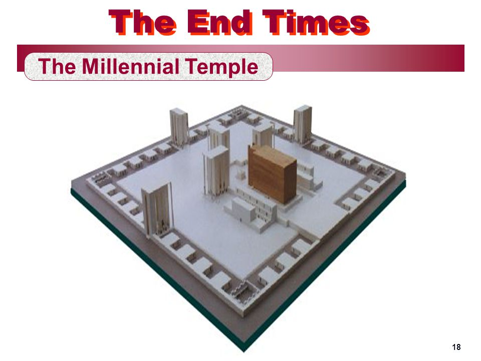 The Millennial Temple The End Times 18