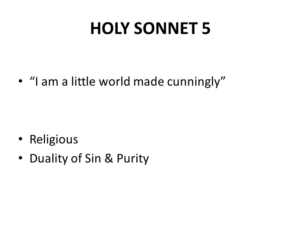 """HOLY SONNET 5 """"I am a little world made cunningly"""" Religious Duality of Sin & Purity"""