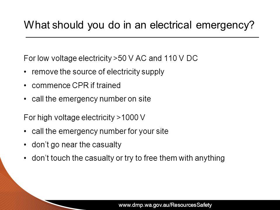 www.dmp.wa.gov.au/ResourcesSafety What should you do in an electrical emergency.