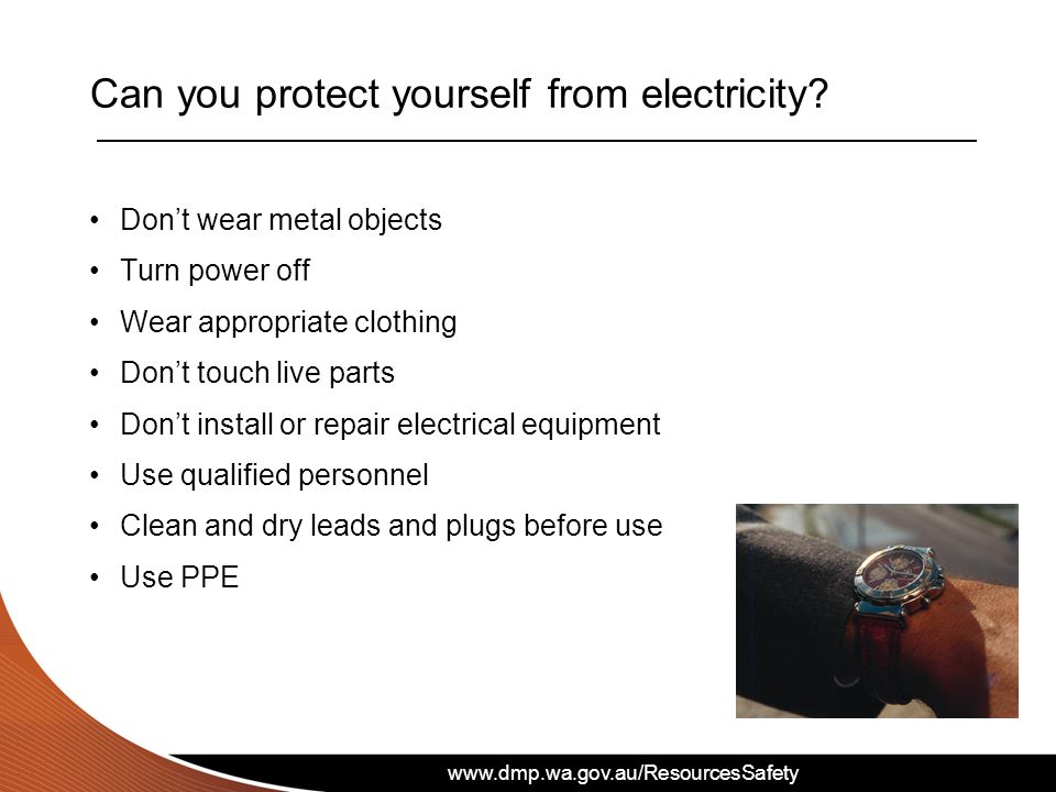 www.dmp.wa.gov.au/ResourcesSafety Can you protect yourself from electricity.