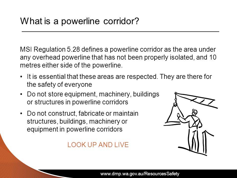 www.dmp.wa.gov.au/ResourcesSafety What is a powerline corridor.