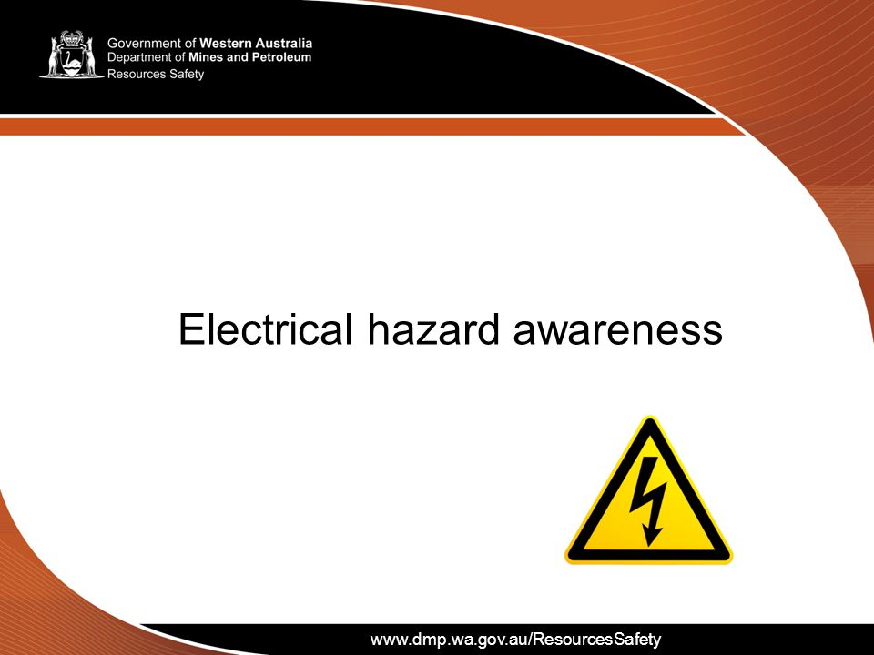 www.dmp.wa.gov.au/ResourcesSafety Electrical hazard awareness