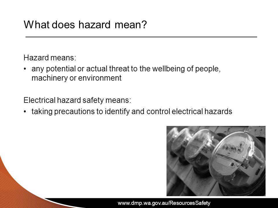 www.dmp.wa.gov.au/ResourcesSafety What does hazard mean.