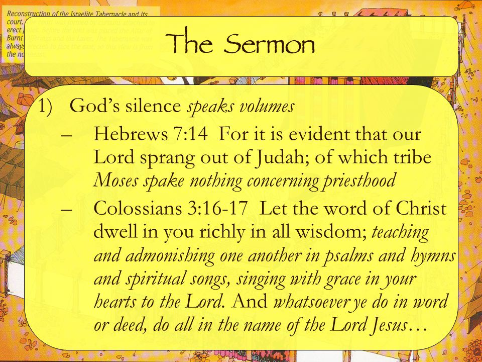 The Sermon 2) Presumptive sin provokes God's anger –Consider Uzzah (II Samuel 6) –Colossians 2:23 Which things have indeed a shew of wisdom in will worship, and humility, and neglecting of the body; not in any honour to the satisfying of the flesh.