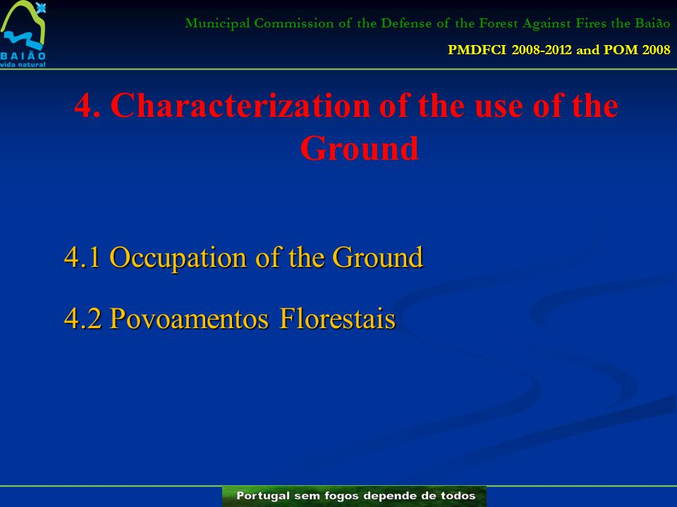 Municipal Commission of the Defense of the Forest Against Fires the Baião PMDFCI 2008-2012 and POM 2008 4. Characterization of the use of the Ground 4