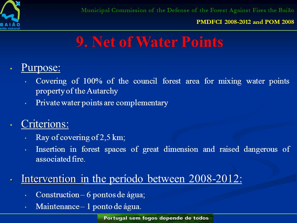 Municipal Commission of the Defense of the Forest Against Fires the Baião PMDFCI 2008-2012 and POM 2008 9. Net of Water Points Purpose: Covering of 10