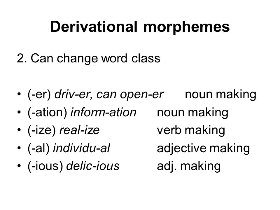 Derivational morphemes 2.