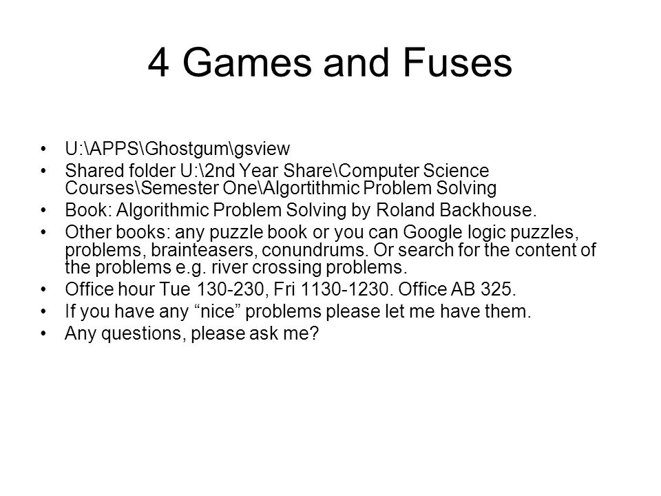 4 Games and Fuses U:\APPS\Ghostgum\gsview Shared folder U:\2nd Year Share\Computer Science Courses\Semester One\Algortithmic Problem Solving Book: Alg