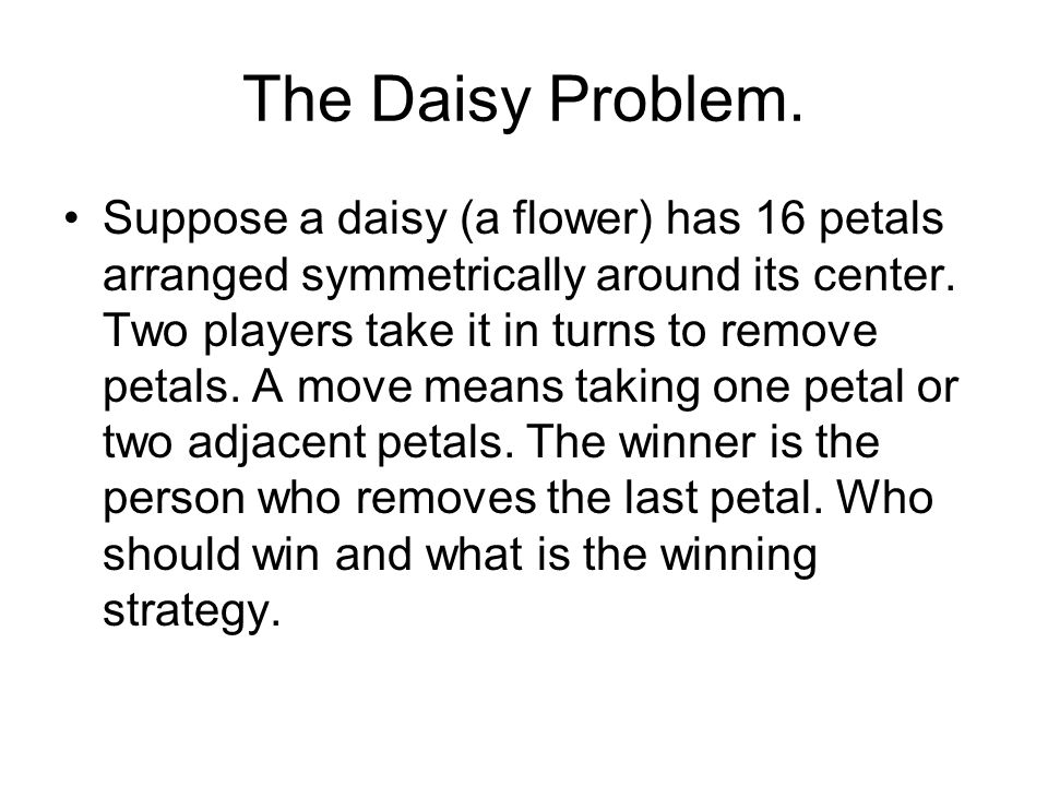 The Daisy Problem.