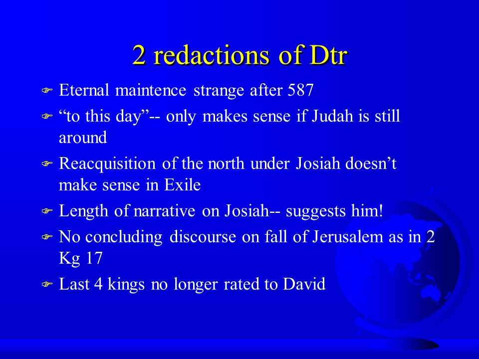 Existence of Dtr  Characteristic language not in Pentateuch  Repetition of the law in Deut  Unity in speeches –Moses' speech in Deut –Joshua (Jos 1