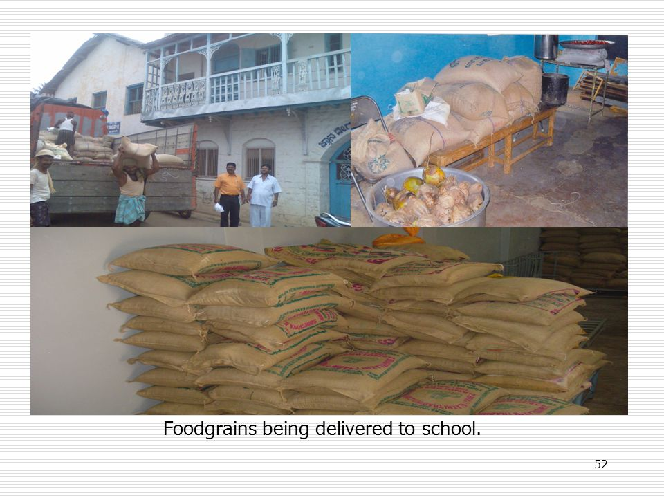 Foodgrains being delivered to school. 52