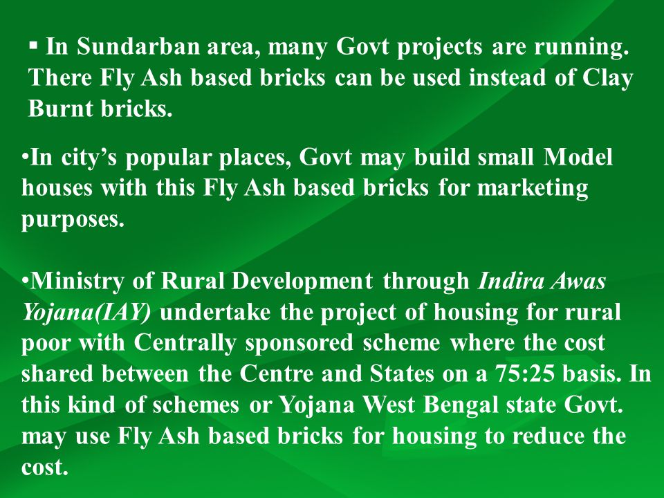 In city's popular places, Govt may build small Model houses with this Fly Ash based bricks for marketing purposes.