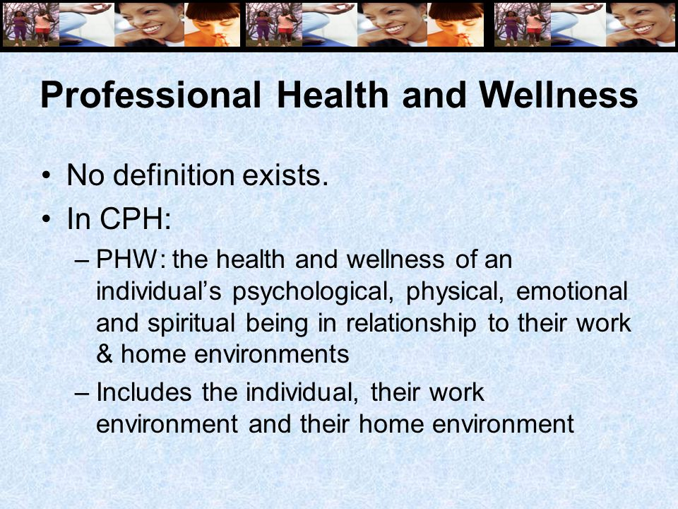 Professional Health and Wellness No definition exists.