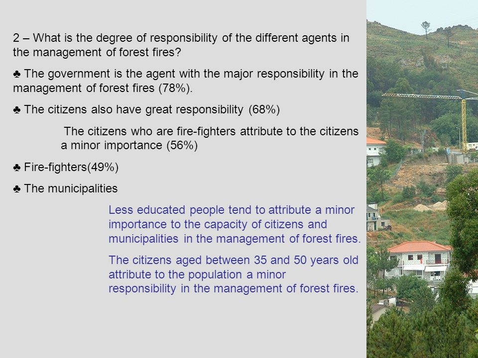 2 – What is the degree of responsibility of the different agents in the management of forest fires.