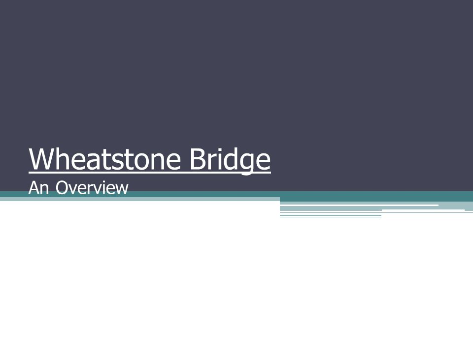 Wheatstone Bridge An Overview