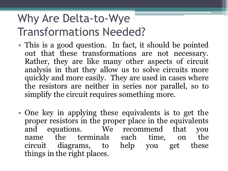 Why Are Delta-to-Wye Transformations Needed. This is a good question.