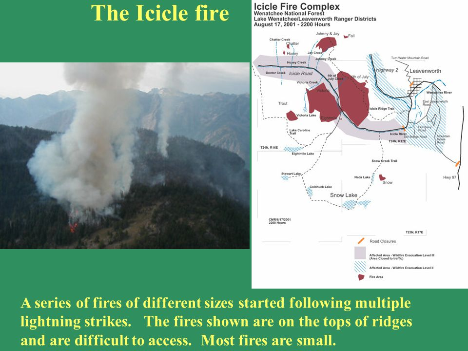 The Icicle fire A series of fires of different sizes started following multiple lightning strikes. The fires shown are on the tops of ridges and are d