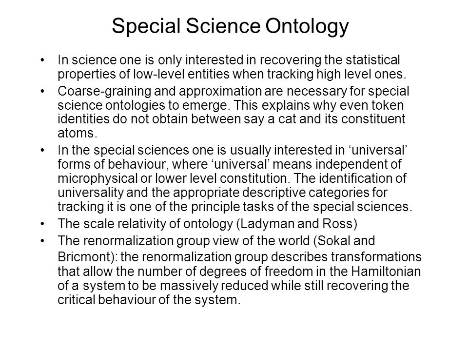 Special Science Ontology In science one is only interested in recovering the statistical properties of low-level entities when tracking high level one