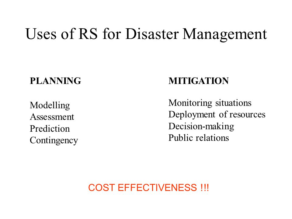 Uses of RS for Disaster Management Flooding Floods are easily seen from space - particularly over very large areas.