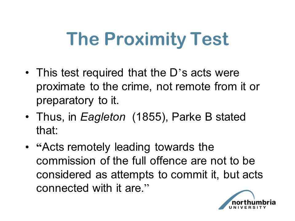 The old common law tests for attempt The Proximity Test Last Act Test