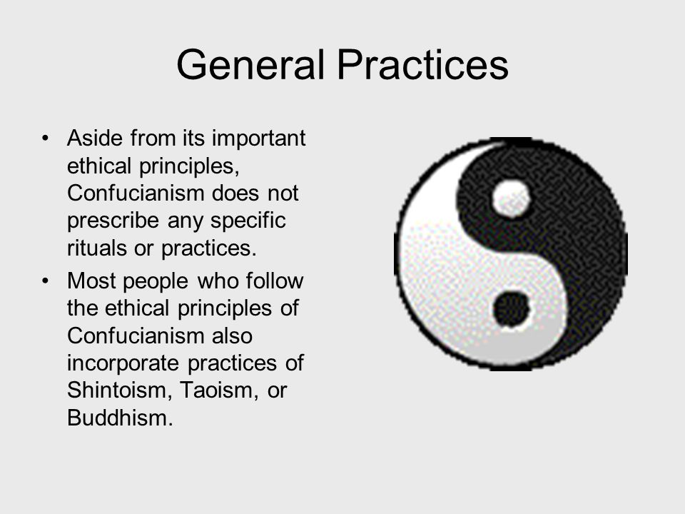 General Practices Honesty, politeness, propriety, humaneness, perform correct role in society, loyalty to family, nation