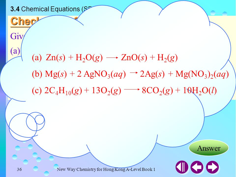New Way Chemistry for Hong Kong A-Level Book 135 Chemical Equations a A + b B  c C + d D mole ratios (can also be volume ratios for gases) Stoichiome