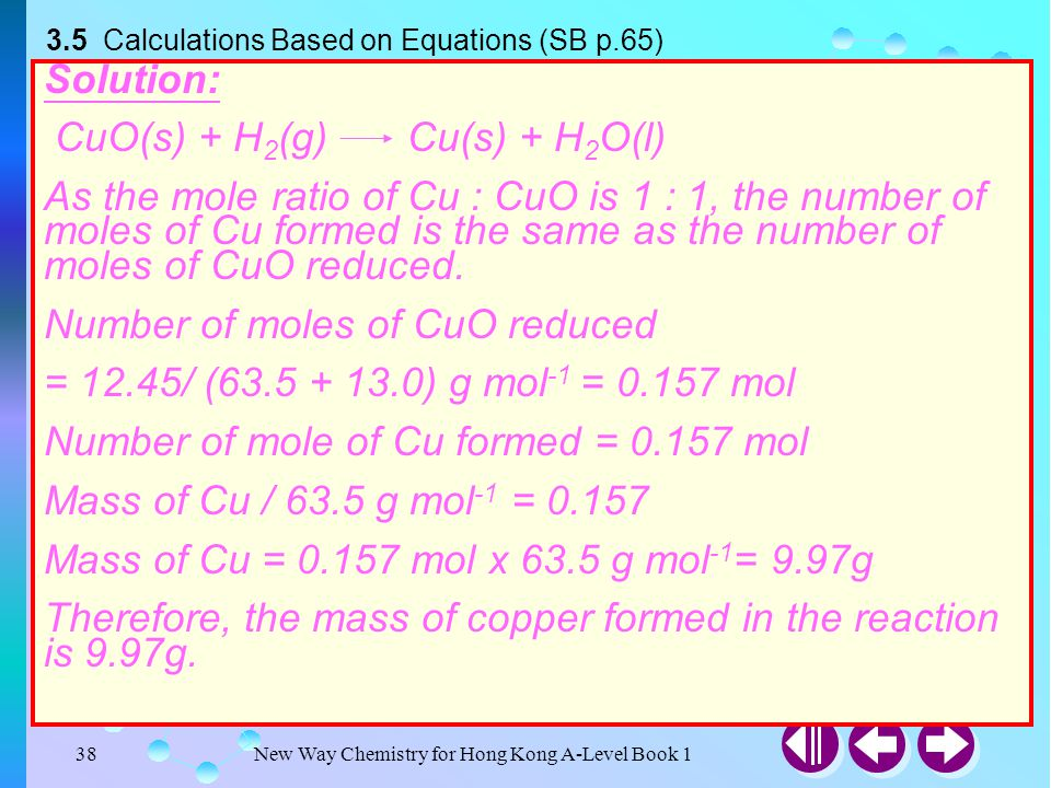 New Way Chemistry for Hong Kong A-Level Book 137 Calculations Based on Equations 3.5 Calculations Based on Equations (SB p.65) Calculations involving