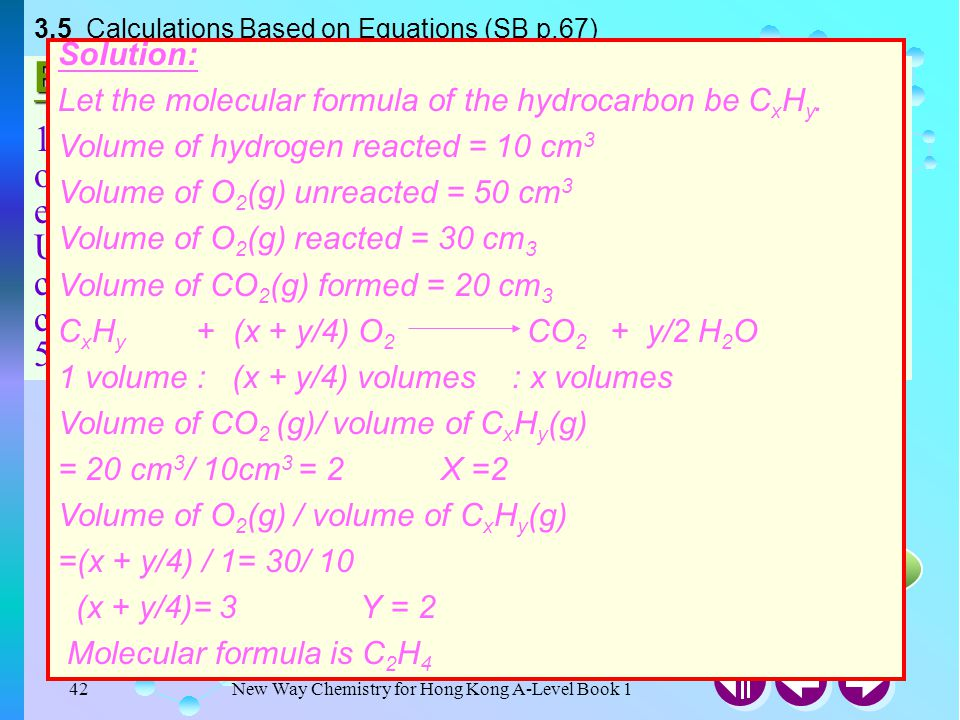 New Way Chemistry for Hong Kong A-Level Book 141 Answer 3.5 Calculations Based on Equations (SB p.66) Example 3-12 Calculate the volume of carbon diox