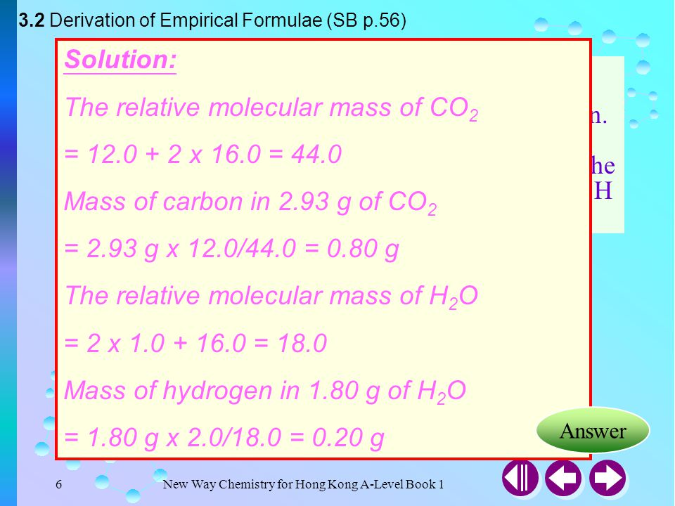 New Way Chemistry for Hong Kong A-Level Book 116 Example 3-4 The percentage by mass of phosphorus and chlorine in a sample of a phosphorus chloride are 22.55% and 77.45% respectively.
