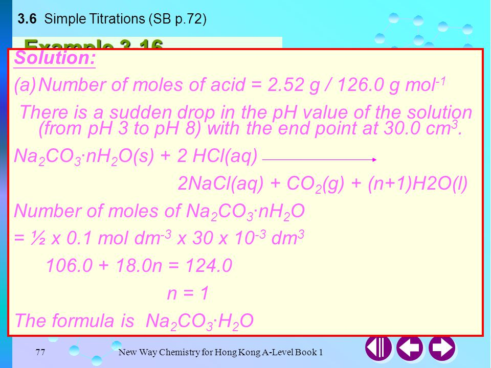 New Way Chemistry for Hong Kong A-Level Book 176 Answer Example 3-15 2.52 g of a pure dibasic acid with formula mass of 126.0 was dissolved in water a