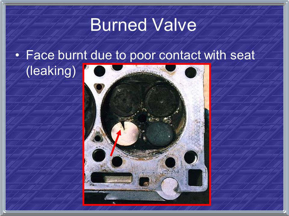 Burned Valve Face burnt due to poor contact with seat (leaking)