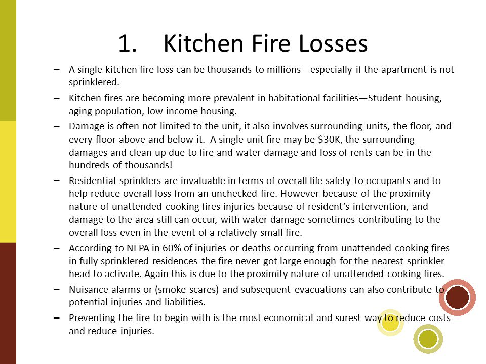 1. Kitchen Fire Losses – A single kitchen fire loss can be thousands to millions—especially if the apartment is not sprinklered. – Kitchen fires are b