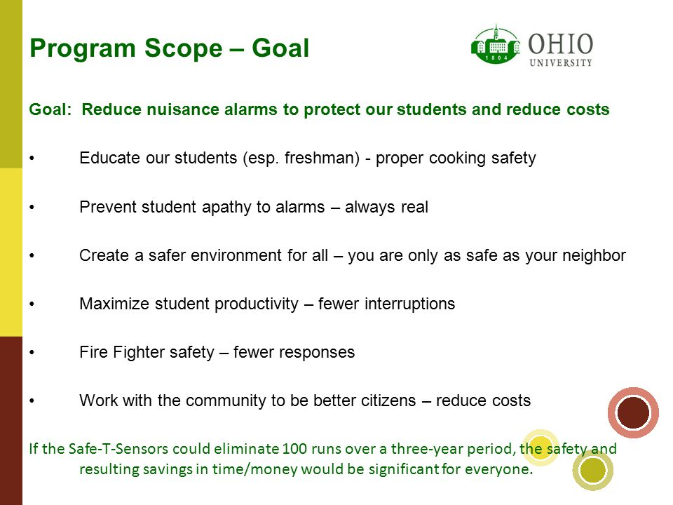 Goal: Reduce nuisance alarms to protect our students and reduce costs Educate our students (esp.