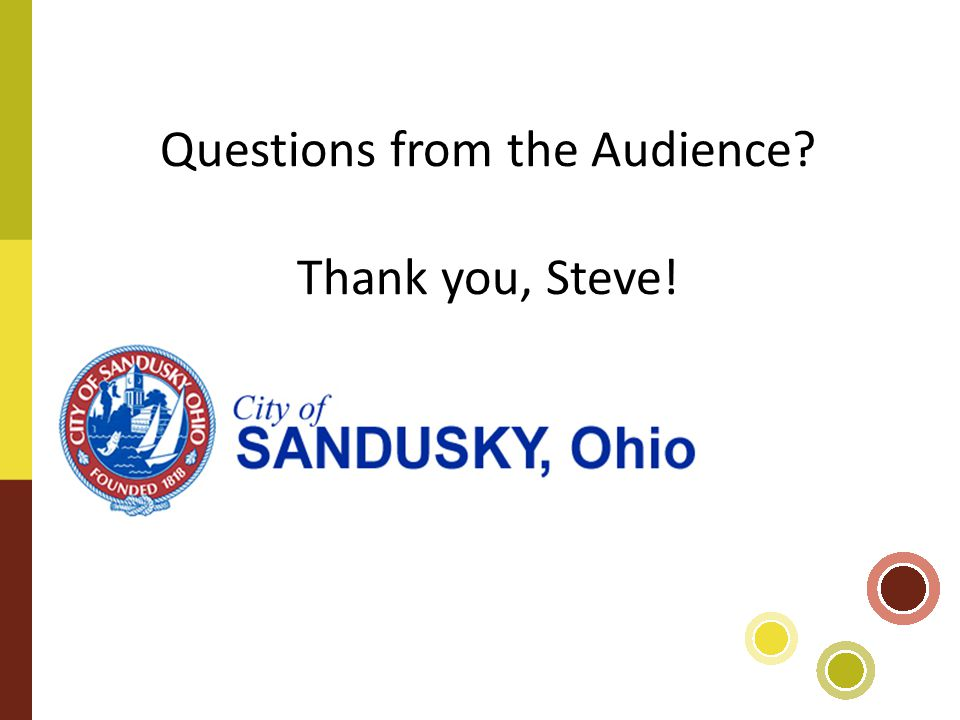 Questions from the Audience Thank you, Steve!