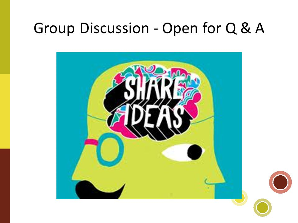 Group Discussion - Open for Q & A