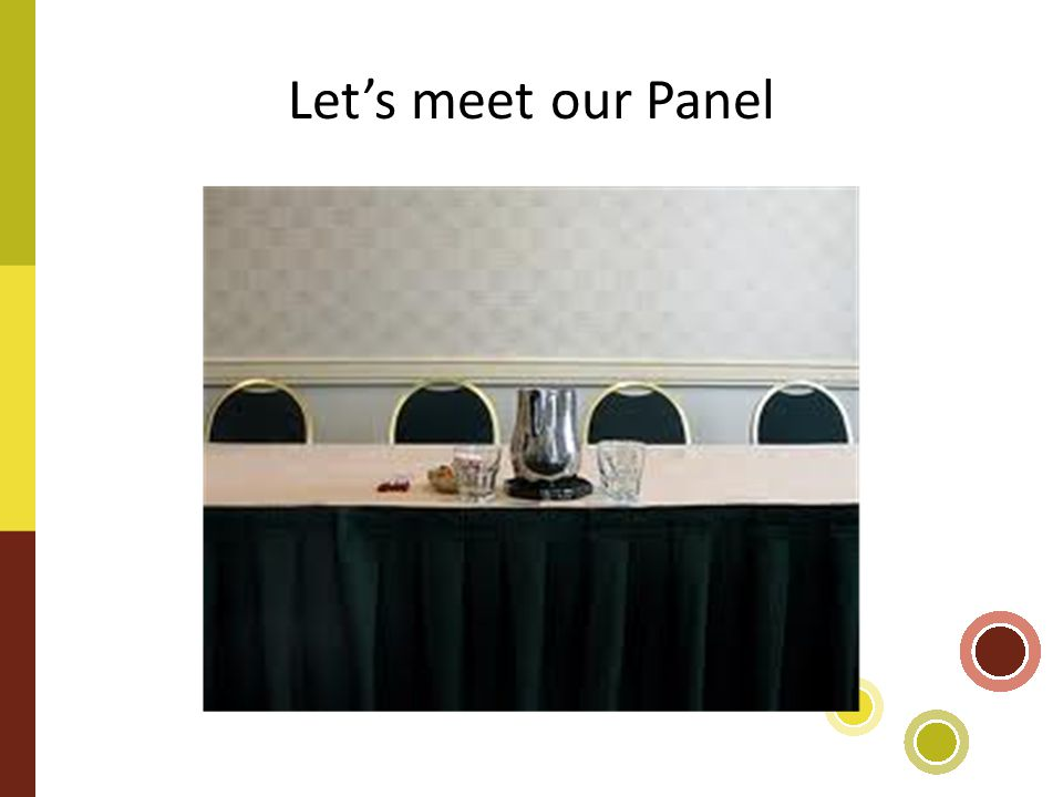 Let's meet our Panel