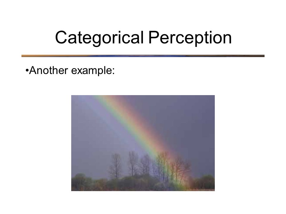 Another example: Categorical Perception